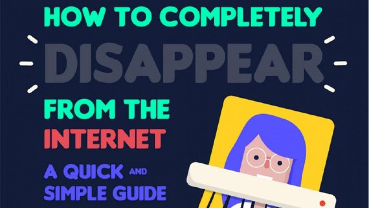 What to Do When You Want to Delete Yourself From the Internet